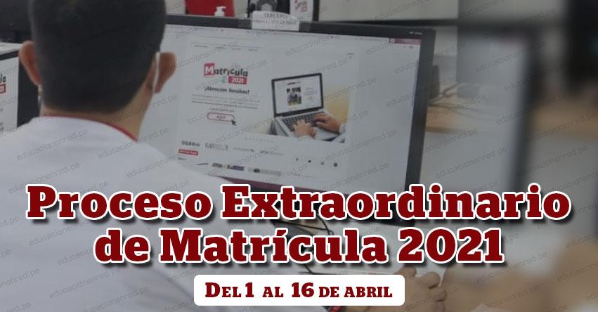 WWW.MATRICULA2021.PE - Hoy se inicia la matrícula extraordinaria para colegios públicos hasta e 16 de Abril (R. M. Nº 133-2021-MINEDU)