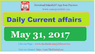 Daily Current affairs -  May 31st, 2017 for all competitive exams