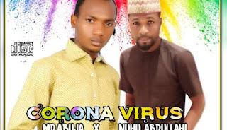 AUDIO Nuhu Abdullahi Ft MD Abuja -Korona : Download