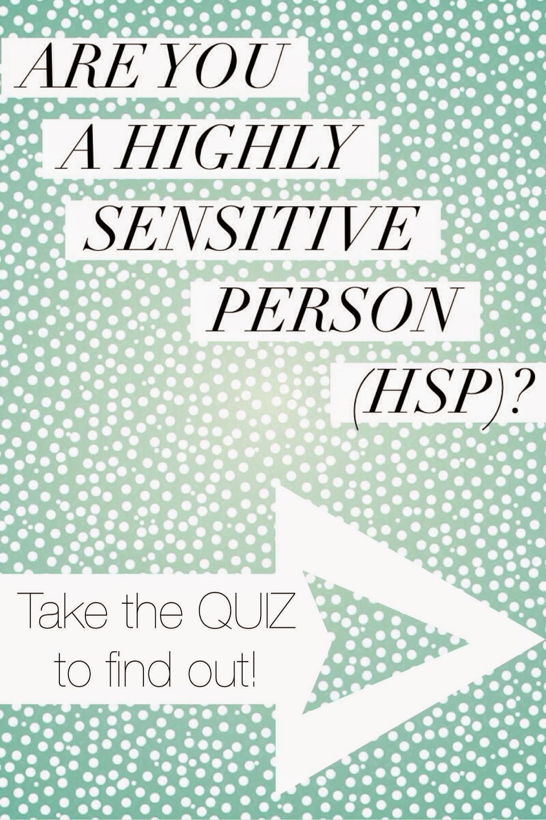 Are you a Highly Sensitive Person? Take the Quiz to Find Out