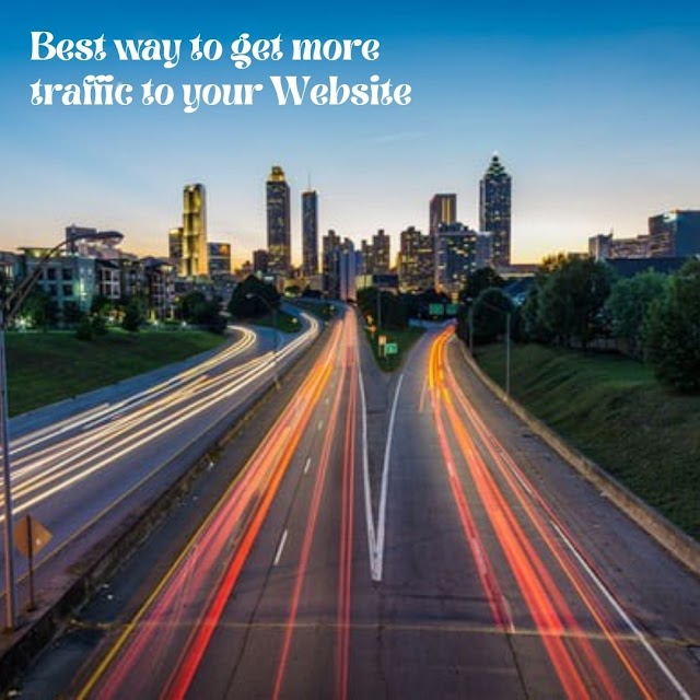 Best way to get more traffic to your Website