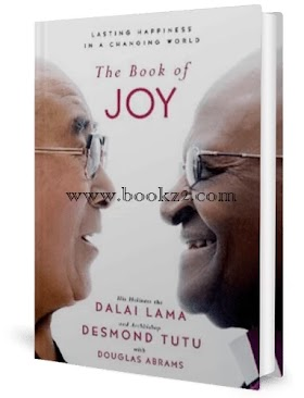 The Book of Joy Lasting Happiness in a Changing World with Douglas Abrams by Dalai Lama
