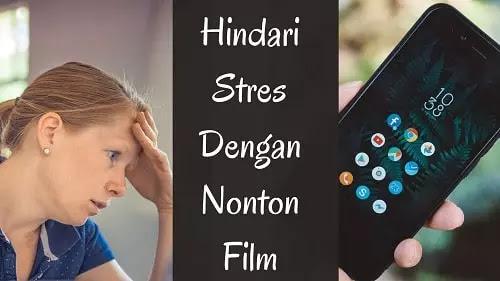 menghindari stres dengan nonton film