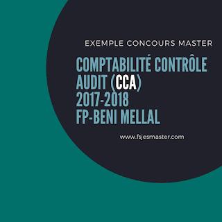 Exemple de Concours Master Comptabilité Contrôle Audit (CCA) 2017-2018 - Fp-Beni Mellal