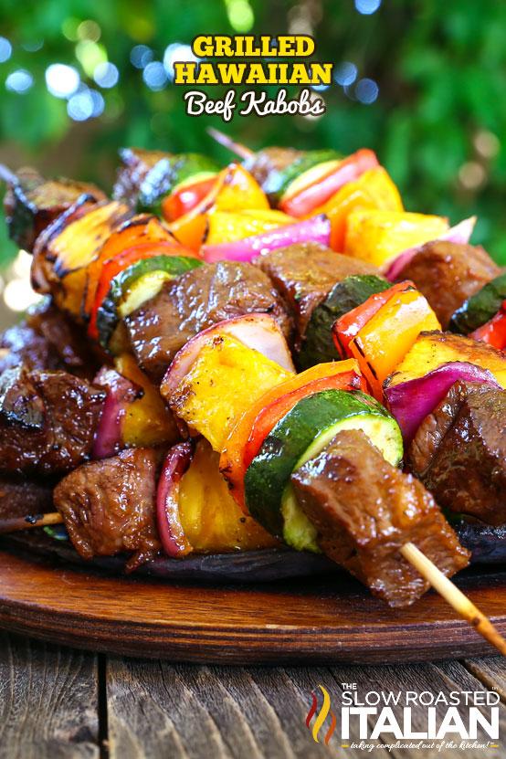 Grilled Hawaiian Beef Kabobs Recipe | The Slow Roasted Italian