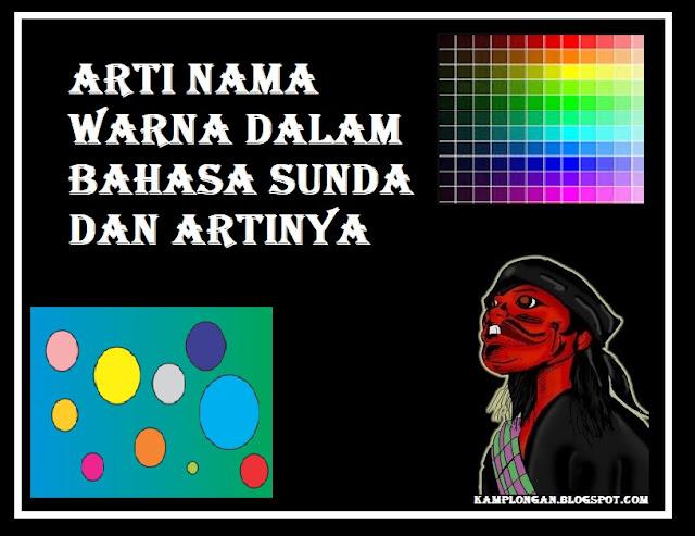 Arti Nama Warna Dalam Bahasa Sunda Dan Artinya