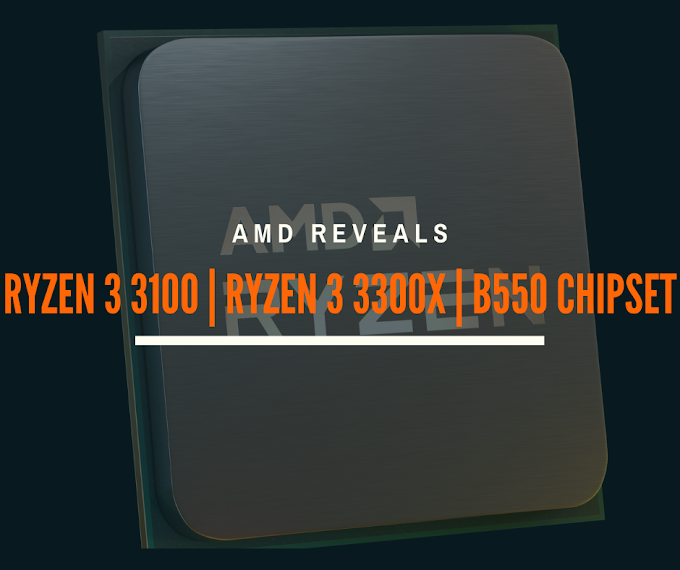 Ryzen 3 3000 Family and B550 Chipset Revealed