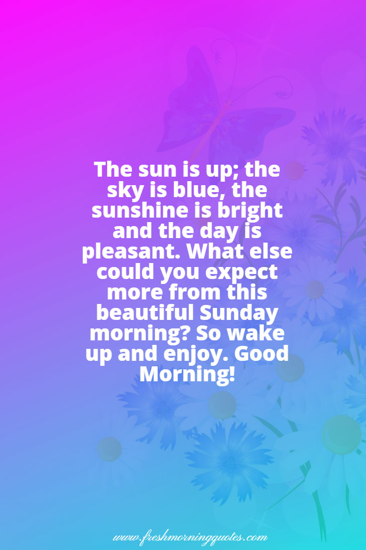 the sun is up Sunday good morning messages