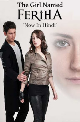 The Girl Named Feriha S01 Complete Hindi Dubbed 720p HDRip Turkish Show