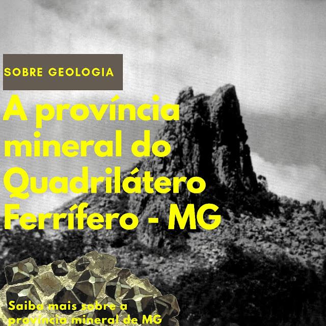 A província mineral do Quadrilátero Ferrífero (MG)