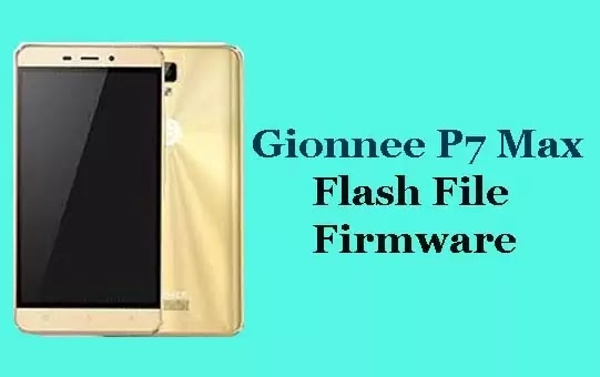 Gionee P7 Max Flash File Tested Stock ROM Firmware