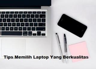 10 Tips Penting Memilih Laptop Berkualitas dan Tahan Lama
