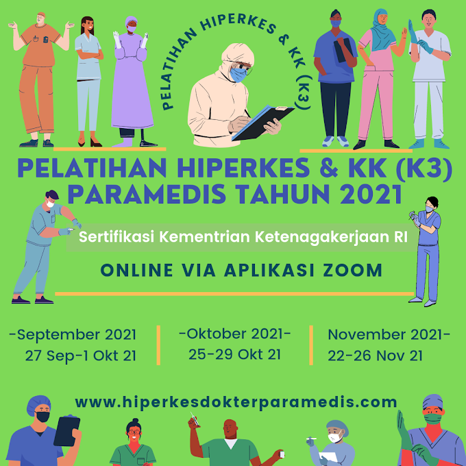 JADWAL TERBARU PELATIHAN HIPERKES & KK (K3) PARAMEDIS  (Perawat, Bidan, SKM, Analis)  Tahun 2021