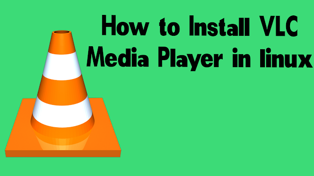 How-to-Install-VLC-Media-Player-in-linux-2021