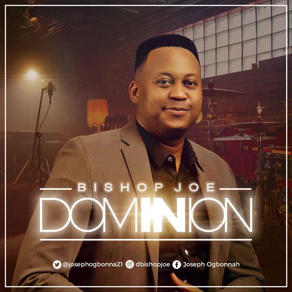 Bishop Joe - Dominion Mp3 Download