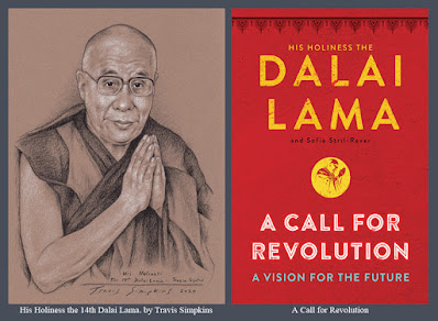 His Holiness the Dalai Lama. Tenzin Gyatso. Tibetan Buddhism. A Call for Revolution. by Travis Simpkins