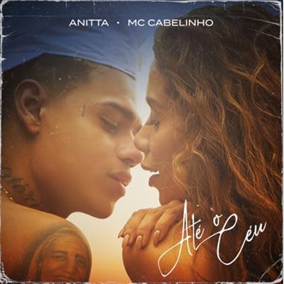 Anitta e MC Cabelinho - Até o Céu