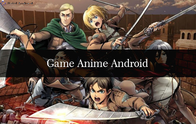 √ 11+ Game Anime Android Online & Offline Terbaik 2020
