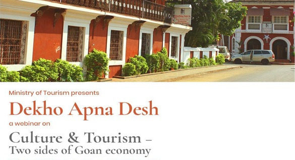 Ministry of Tourism organises 24th webinar titled Culture & Tourism - Two sides of Goan economy under Dekho Apna Desh Series: Highlights with Details
