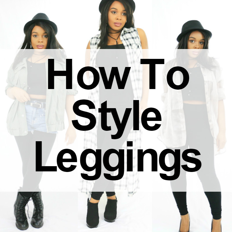 3 Edgy Ways to Style Leggings + Style Tips