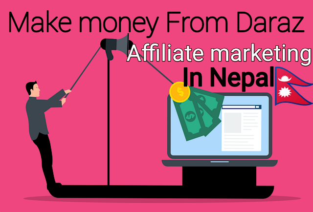 How to make money from Daraz affiliate marketing in Nepal 2021?