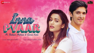 Inna Pyaar Lyrics Aishwarya Pandit Ft Rohan Mehra AND Gima Ashi