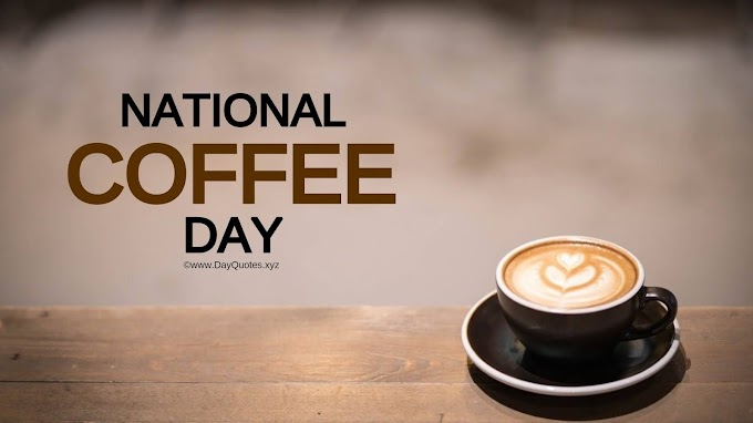 33 [Best] National Coffee Day 2020 Quotes, Sayings, Wishes, Images