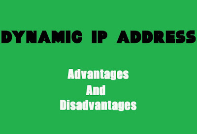 5 Advantages and Disadvantages of Dynamic IP Address | Drawbacks & Benefits of Dynamic IP Address
