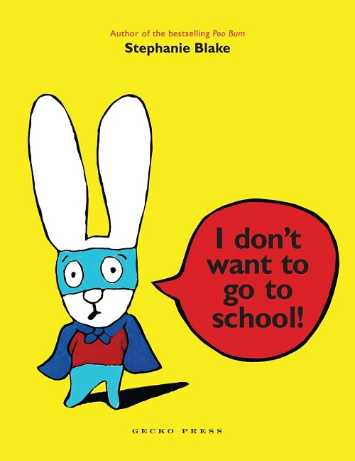 I dont want to go to school by stephanie blake