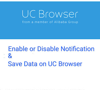 Disable or Enable Notifications  and Save Data on UC browser