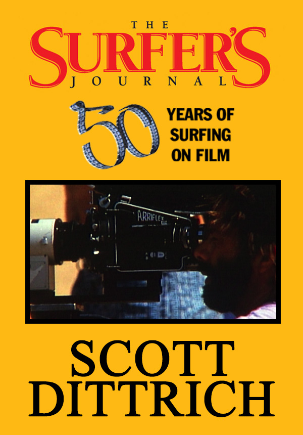 The Surfer's Journal - Filmmakers - Scott Dittrich (1996)