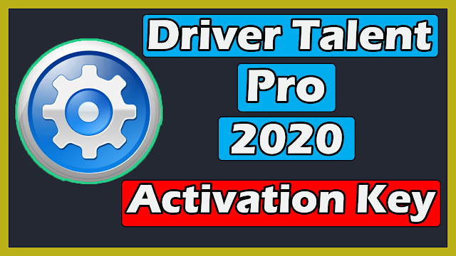 Download Driver Talent Pro 7.1.28.112 With Activation Key Free 2020