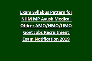 Exam Syllabus Pattern for NHM MP Ayush Medical Officer AMO HMO UMO Govt Jobs Recruitment Exam Notification 2019