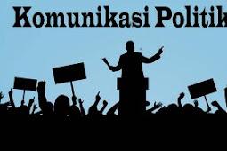 Pengertian Dan Fungsi Komunikasi Politik