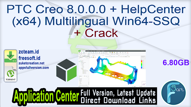 PTC Creo 8.0.0.0 + HelpCenter (x64) Multilingual Win64-SSQ + Crack_ ZcTeam.id