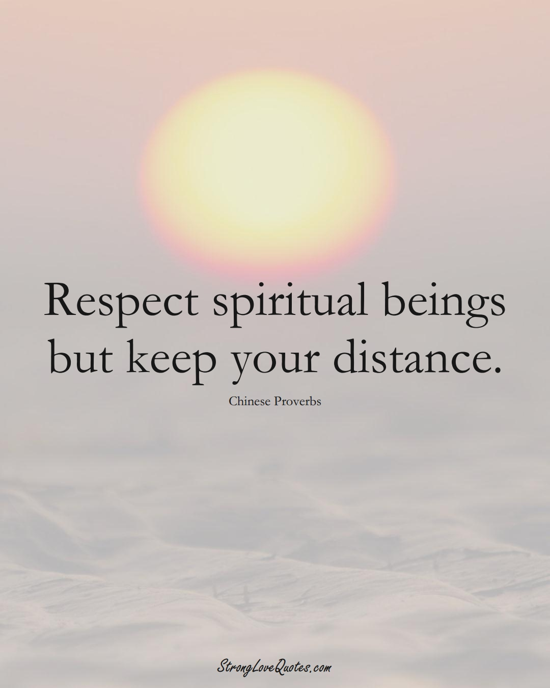 Respect spiritual beings but keep your distance. (Chinese Sayings);  #AsianSayings
