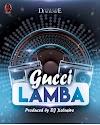 MUSIC: DJ Xclusive – Gucci Lamba