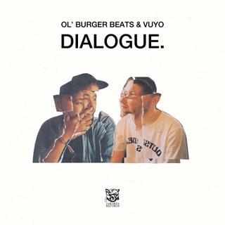 Ol' Burger BeatsVuyo - Dialogue. Music Album Reviews