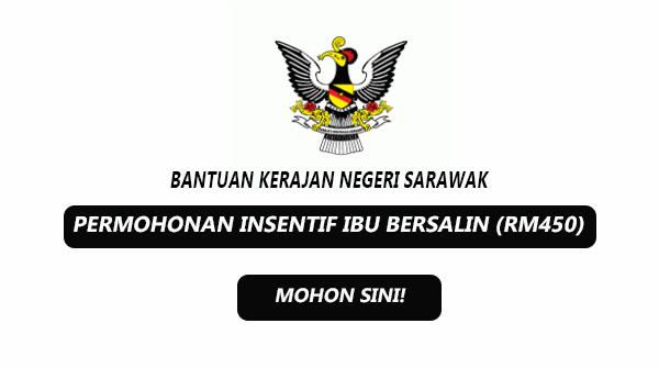 Permohonan Insentif Ibu Bersalin (IIB) Rm450 Bantuan Kerajaan Negeri Sarawak