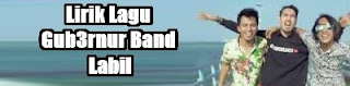Lirik Lagu Gub3rnur Band - Labil