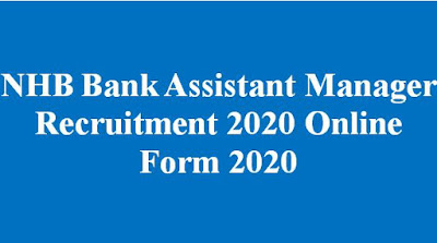 NHB Bank Assistant Manager Recruitment 2020 Online Form 2020