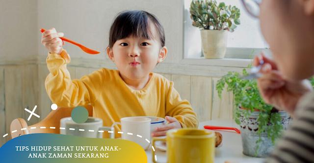 Tips Hidup Sehat Untuk Anak-anak Zaman Sekarang