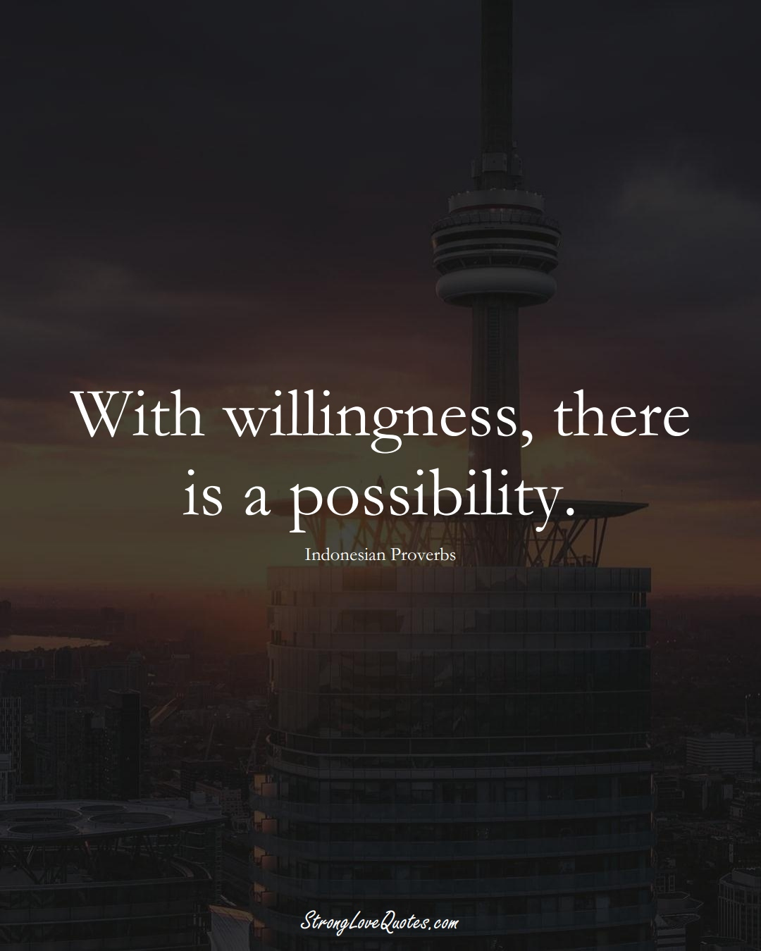 With willingness, there is a possibility. (Indonesian Sayings);  #AsianSayings