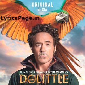 Sia - Original Lyrics | Dolittle | Rober Downey JR |