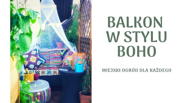 Balkon w stylu boho - miejski ogród dla każdego.
