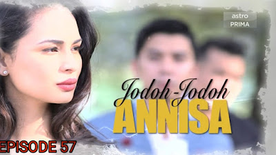 Tonton Drama Jodoh-Jodoh Annisa Episod 57