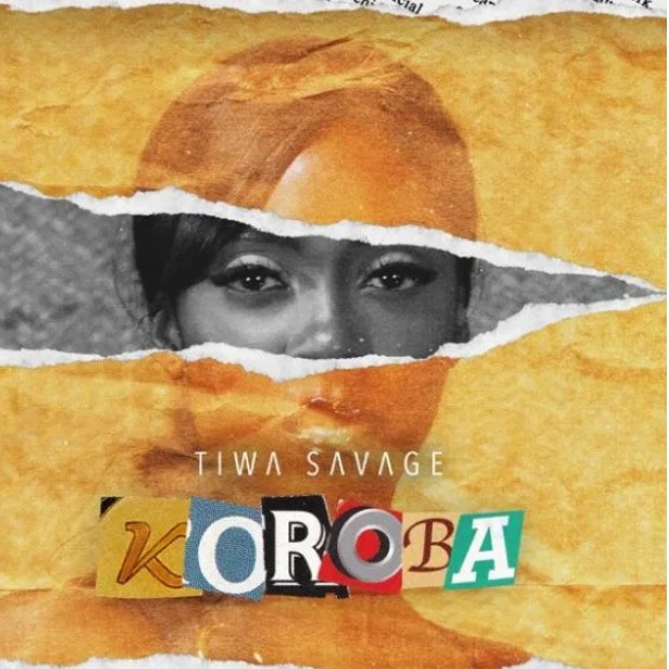 DOWNLOAD MP3: Tiwa Savage – Koroba (Mp3 Download)