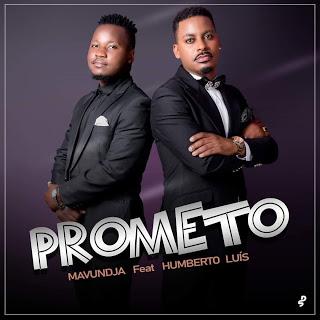 Mavundja - Prometo (feat. Humberto Luís)