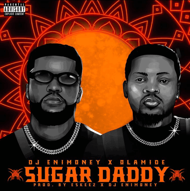 "DOWNLOAD MP3: DJ Enimoney x Olamide - ""Sugar Daddy"""
