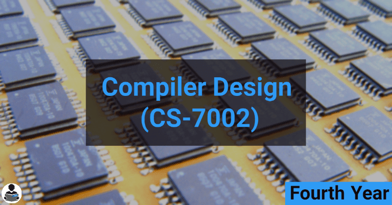 Compiler Design (CS-7002) RGPV notes CBGS Bachelor of engineering